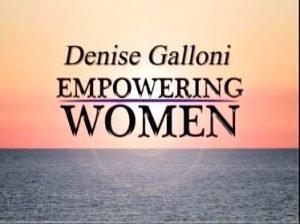 Denise Ann Galloni Empowering Women