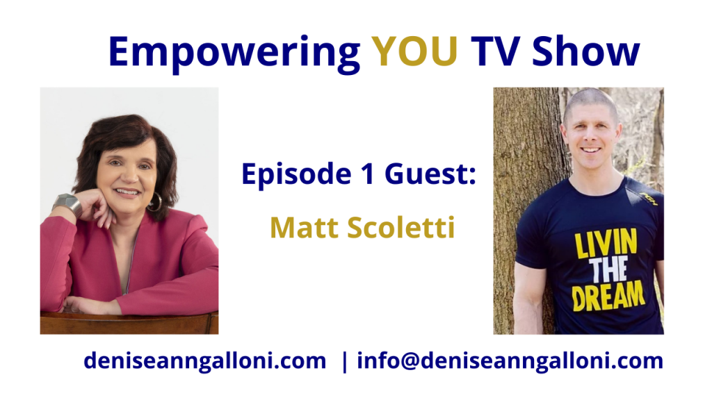 Denise Ann Galloni Empowering You Episode 1