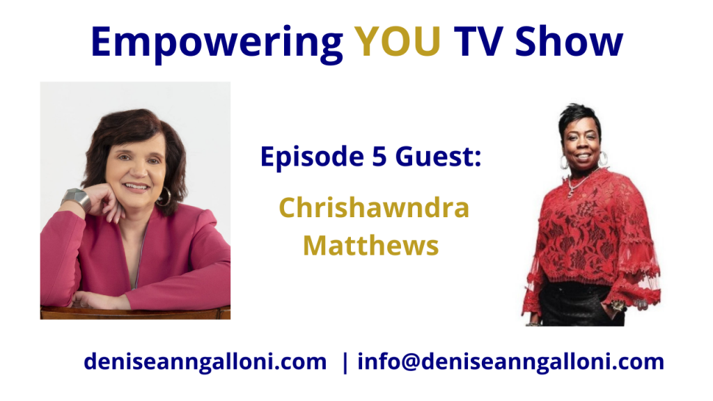 Denise Ann Galloni Empowering You Episode 5