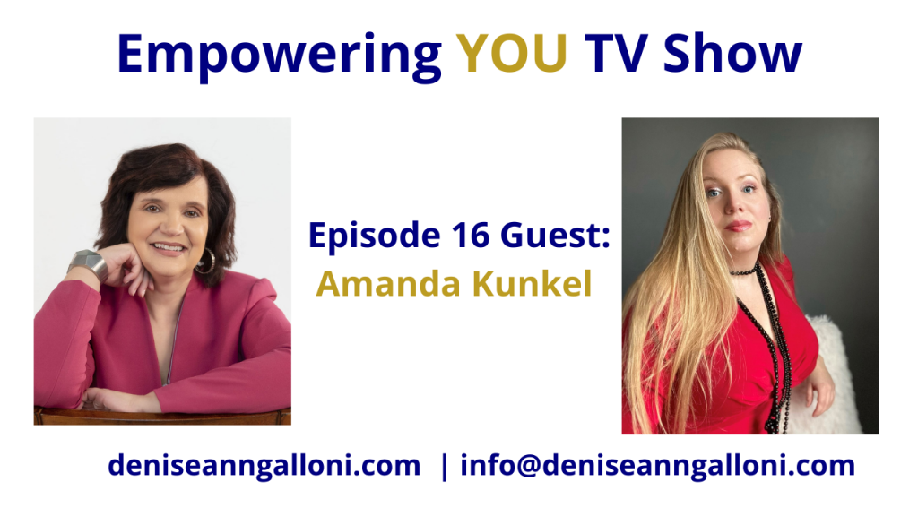 Denise Ann Galloni Empowering You Episode 16